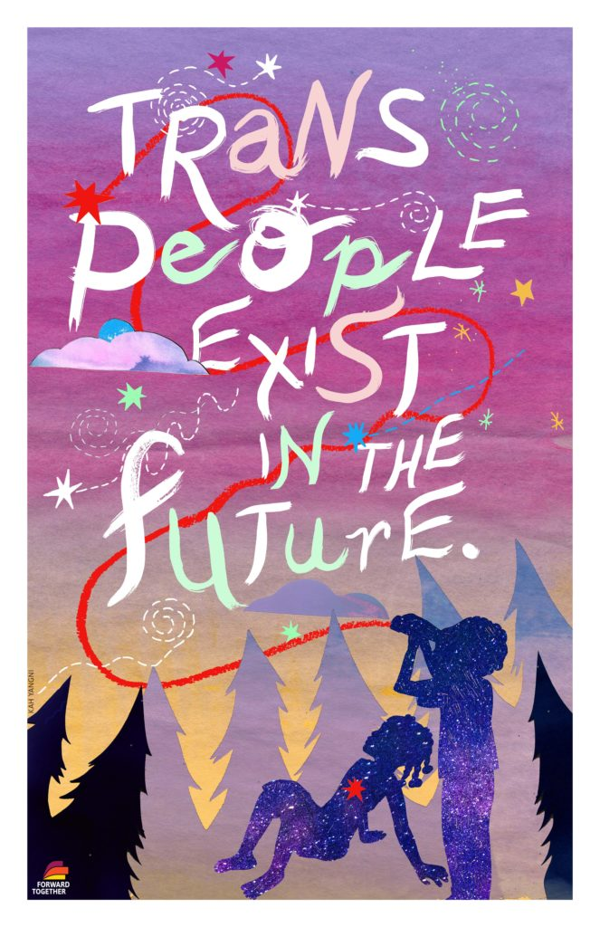 "Artwork reading ""Trans People Exist in the Future"""